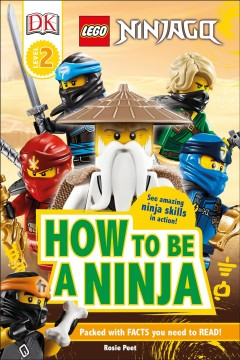 LEGO Ninjago : How to Be A Ninja