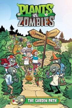 Plants Vs. Zombies : The Garden Path