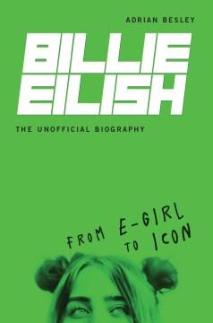 Billie Eilish, the Unofficial Biography