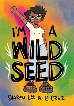 I'm A Wild Seed