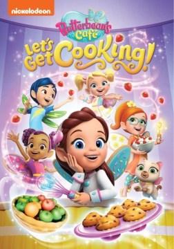 Butterbean's Café : Let's Get Cooking!