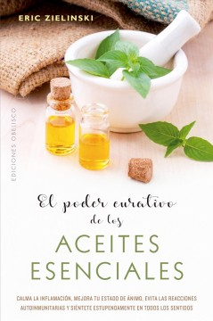 El poder curativo de los aceites esenciales