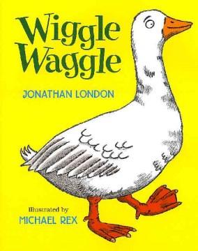 Wiggle, Waggle
