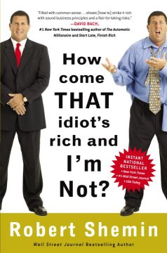 How Come That Idiot's Rich and I'm Not?