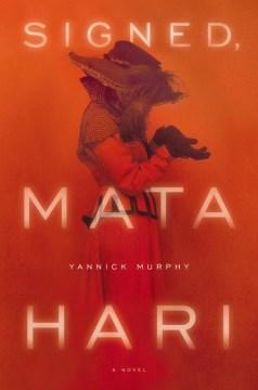 Signed, Mata Hari