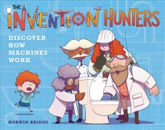 The Invention Hunters Discover How Machines Work!