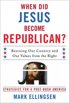 When Did Jesus Become Republican?