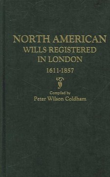 North American Wills Registered in London, 1611-1857