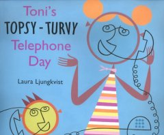 Toni's Topsy-turvy Telephone Day