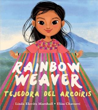 Rainbow Weaver = Tejedora del arcoiris