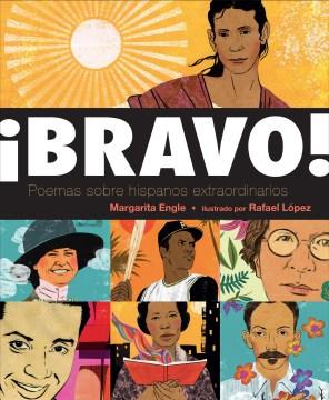 ¡Bravo! Poemas sobre hispanos extraordinarios. (Bravo! Poems about Amazing Hispanics.)