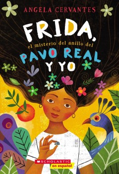 Frida, el misterio del anillo del pavo real y yo (Me, Frida and the Secret of the Peacock Ring)