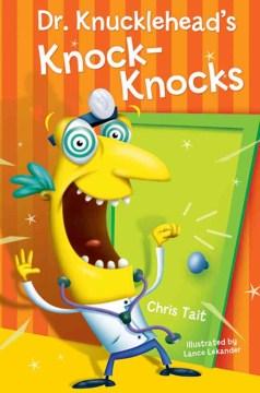 Dr. Knucklehead's Knock-knocks