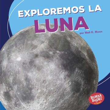 Exploremos la luna