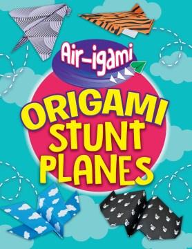 Origami Stunt Planes