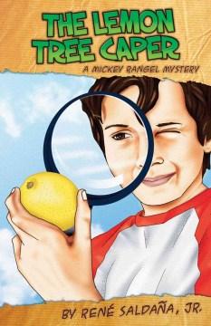 The Lemon Tree Caper: A Mickey Rangel Mystery / La intriga del limonero: Colección Mickey Rangel, detectivo privado
