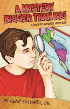 Un misterio más grande que grandísimo: Colección Mikey Rangel, detective privado / A Mystery Bigger than Big: A Mickey Rangel Mystery