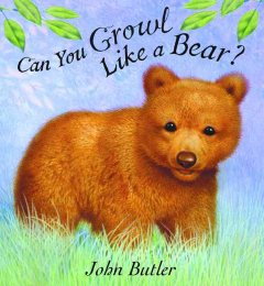 Can You Growl Like A Bear?