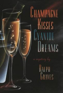 Champagne Kisses, Cyanide Dreams