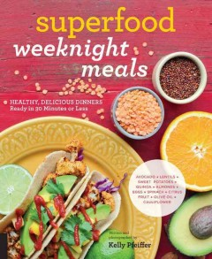 Superfood Weeknight Meals
