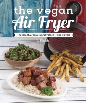 The Vegan Air Fryer