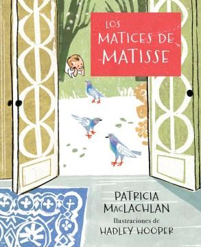 Los matices de Matisse. (The Iridescence of Birds)