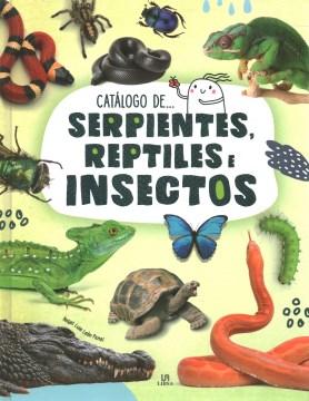 Serpientes, reptiles y insectos