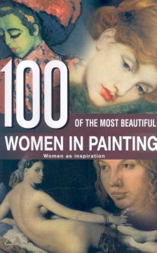 100 of the Most Beautiful Women in Painting