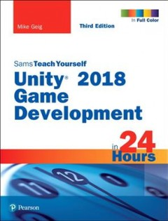 Sams Teach Yourself Unity 2018 Game Development in 24 Hours