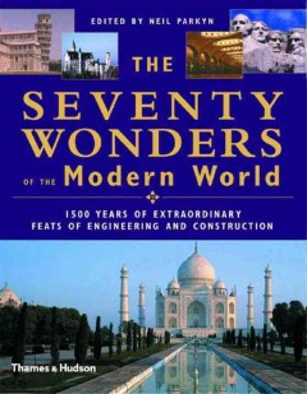 The Seventy Wonders of the Modern World