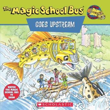 Scholastic's the Magic School Bus Goes Upstream