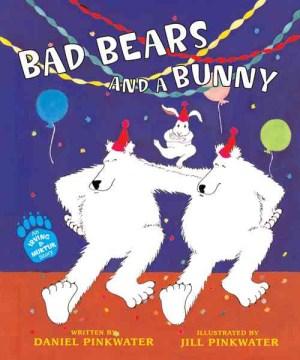 Bad Bears and A Bunny