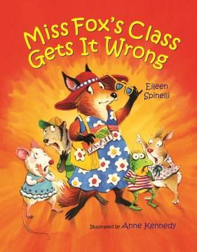Miss Fox's Class Gets It Wrong