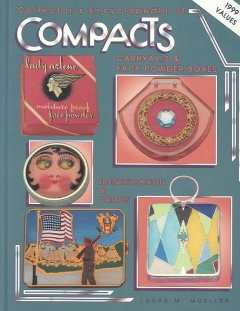 Collector's Encyclopedia of Compacts, Carryalls & Face Powder Boxes