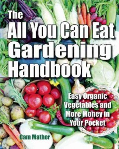 The All You Can Eat Gardening Handbook