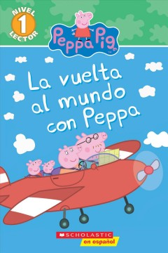 Around the World with Peppa (Scholastic Reader, Level 1, Peppa Pig) (Spanish)