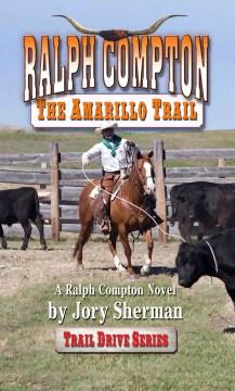 Ralph Compton, the Amarillo Trail