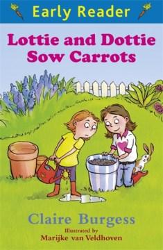 Lottie and Dottie Sow Carrots