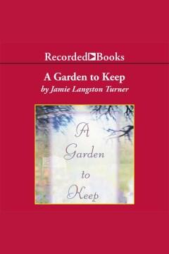 A Garden to Keep