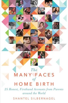 The Many Faces of Home Birth