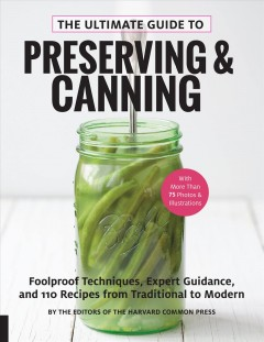 The Ultimate Guide to Preserving & Canning
