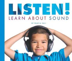 Listen! Learn About Sound
