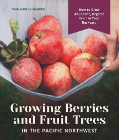 Growing Berries and Fruit Trees in the Pacific Northwest