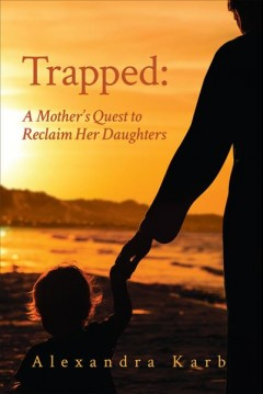 Trapped : A Mother's Quest To Reclaim Her Daughters