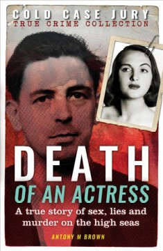 Death Of An Actress : A True Story Of Sex, Lie And Murder On The High Seas
