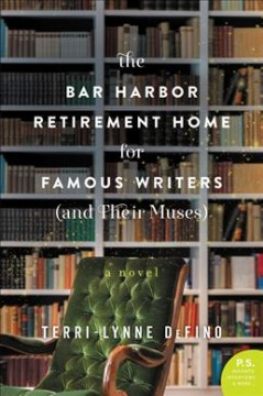 The Bar Harbor Retirement Home for Famous Writers (and Their Muses