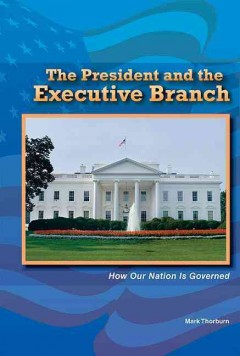 The President and the Executive Branch