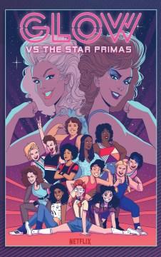 GLOW Vs the Star Primas