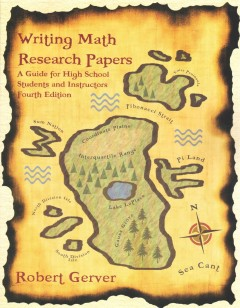 Writing Math Research Papers - 4th Edition: A Guide for High School Students and Instructors