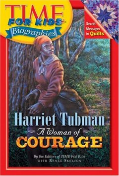 Harriet Tubman, A Woman of Courage